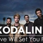 แปลเพลง Love Will Set You Free – Kodaline