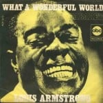 แปลเพลง What A Wonderful World – Louis Armstrong