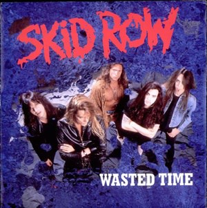 แปลเพลง Wasted Time - Skid Row
