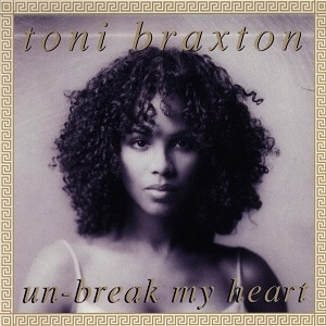 แปลเพลง Unbreak my heart - Toni Braxton