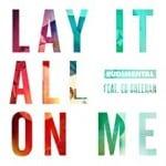 แปลเพลง Lay It All On Me – Rudimental ft. Ed Sheeran