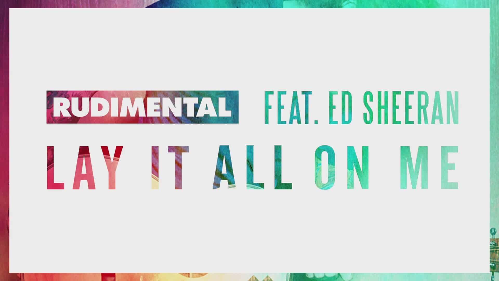 rudimental-feat-ed-sheeran-lay-it-all-on-me_8972747-23530_1920x1080