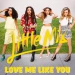 แปลเพลง Love Me Like You – Little Mix