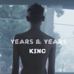 แปลเพลง King – Years & Years ความหมายเพลง