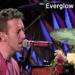 แปลเพลง Coldplay – Everglow ความหมายเพลง