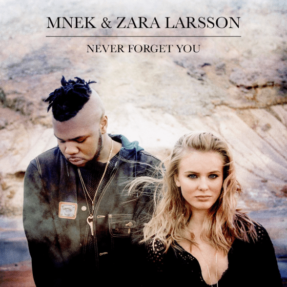 แปลเพลง Never Forget You - Zara Larsson & MNEK