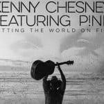 แปลเพลง Setting the World on Fire–Kenny Chesney feat Pink
