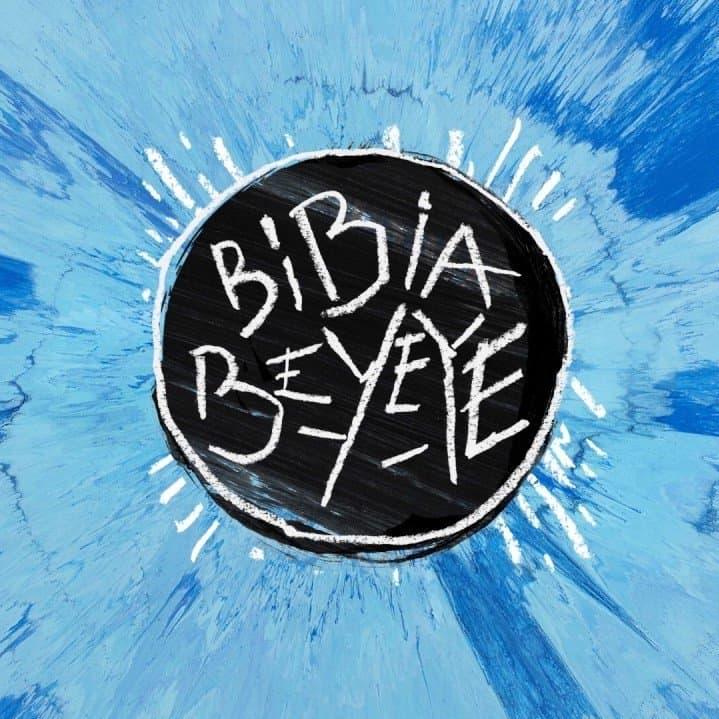 แปลเพลง Bibia Be Ye Ye - Ed Sheeran