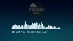 แปลเพลง Be With You – Mondays Featuring Lucy