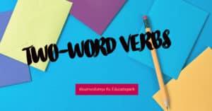 มารู้จัก กริยาวลี - TWO-WORD VERBS / PHRASAL VERBS - เรียนภาษาอังกฤษ