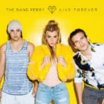 แปลเพลง Live Forever – The Band Perry เนื้อเพลง ความหมายเพลง Live Forever