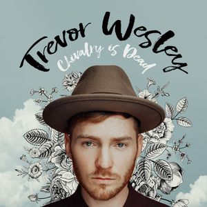แปลเพลง Chivalry Is Dead – Trevor Wesley เนื้อเพลง เพลงแปล Chivalry Is Dead