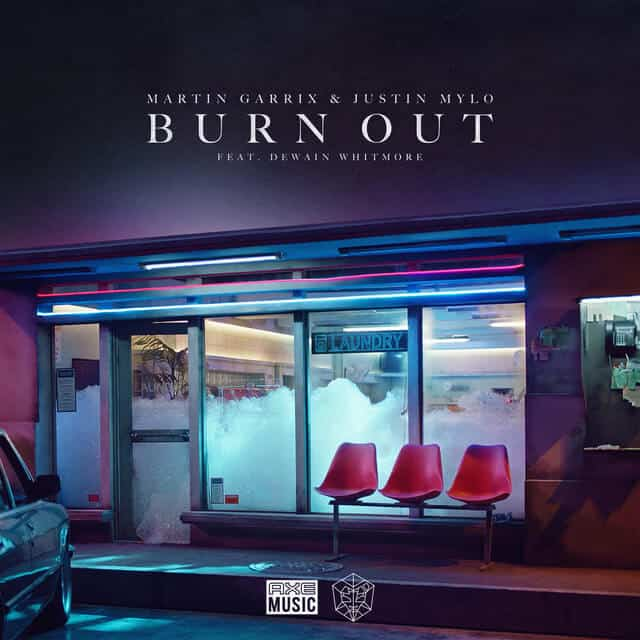 แปลเพลง Burn Out – Martin Garrix & Justin Mylo Ft. Dewain Whitmore
