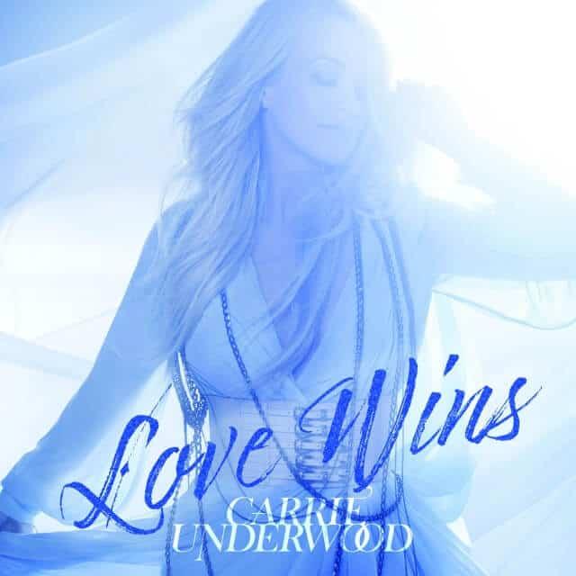 แปลเพลง Love Wins – Carrie Underwood ความหมายเพลง Love Wins