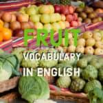 คำศัพท์น่ารู้ เกี่ยวกับ ผลไม้ ลิสต์ศัพท์ภาษาอังกฤษ ผลไม้ คำศัพท์