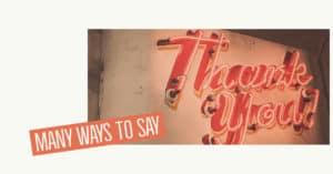 คำขอบคุณ ภาษาอังกฤษ - หลากหลายวิธีในการพูด ขอบคุณ เป็นภาษาอังกฤษ