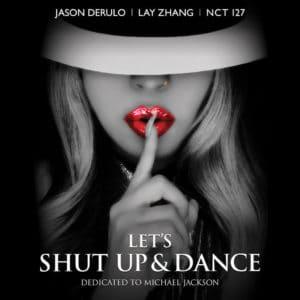 แปลเพลง Let's Shut Up and Dance - Jason Derulo, Lay Zhang & NCT 127