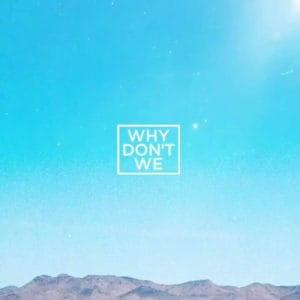 แปลเพลง Unbelievable - Why Don't We ความหมายเพลง