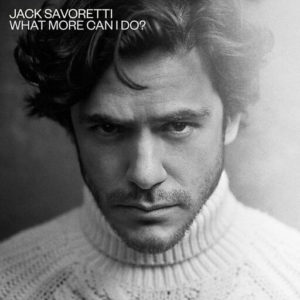 แปลเพลง What More Can I Do? - Jack Savoretti ความหมายเพลง