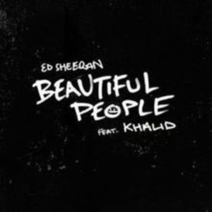 แปลเพลง Beautiful People - Ed Sheeran Featuring Khalid ความหมายเพลง