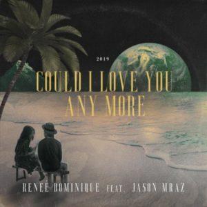 แปลเพลง Could I Love You Any More - Reneé Dominique Featuring Jason Mraz