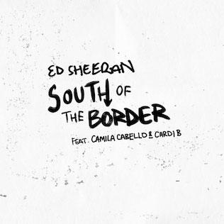 แปลเพลง South of the Border - Ed Sheeran Featuring Camila Cabello & Cardi B เนื้อเพลง