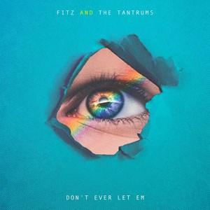แปลเพลง Don't Ever Let Em - Fitz and The Tantrums เนื้อเพลง