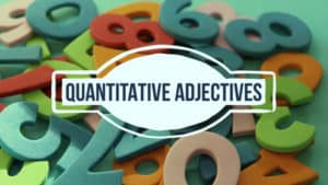Quantitative Adjectives คำคุณศัพท์บอกปริมาณ ลิสต์คำศัพท์