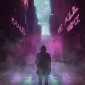 แปลเพลง Up All Night - Khalid เนื้อเพลง